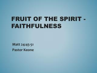 Fruit of the Spirit -  faithfulness