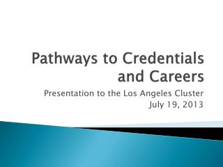 Pathways to Credentials and Careers