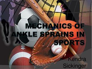 MECHANICS OF Ankle Sprains in Sports