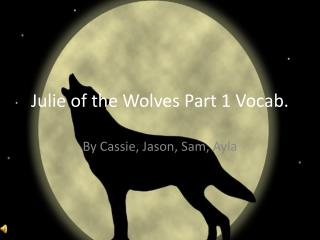 Julie of the Wolves Part 1 Vocab.