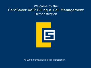 Welcome to the CardSaver VoIP Billing & Call Management Demonstration