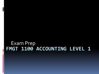 FMGT 1100 Accounting Level 1