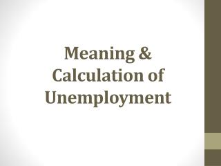 Meaning & Calculation of Unemployment