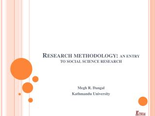 Research methodology:  AN ENTRY TO SOCIAL SCIENCE RESEARCH