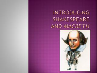 Introducing Shakespeare  and  Macbeth