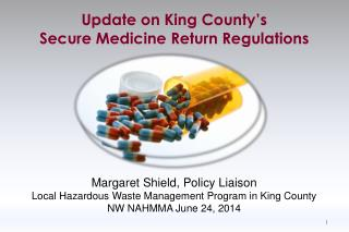 Margaret  Shield, Policy Liaison Local Hazardous Waste Management Program in King County