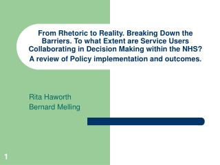 From Rhetoric to Reality. Breaking Down the Barriers. To what Extent are Service Users Collaborating in Decision Making
