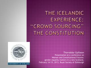 "The Icelandic Experience:  ""crowd sourcing"" the constitution"
