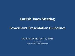 Carlisle Town Meeting PowerPoint Presentation Guidelines