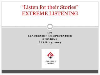 """Listen for their Stories"" EXTREME LISTENING"