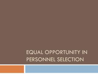 Equal opportunity in personnel selection