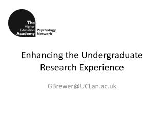 Enhancing the Undergraduate Research Experience