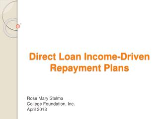 Direct Loan Income-Driven  Repayment Plans