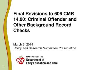 Final Revisions to 606 CMR 14.00: Criminal Offender and Other Background Record Checks