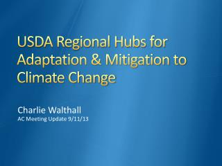 USDA Regional Hubs for Adaptation & Mitigation to Climate Change