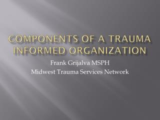 Components of a Trauma Informed Organization