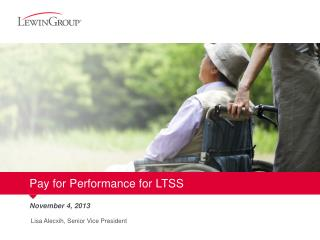 Pay for Performance for LTSS
