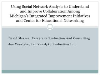 David  Merves , Evergreen Evaluation And Consulting Jan Vanslyke, Jan Vanslyke Evaluation Inc.