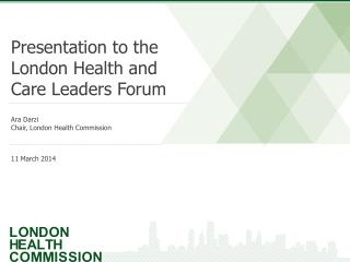 Presentation  to the  London Health and Care Leaders Forum