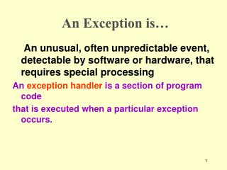 An Exception is…
