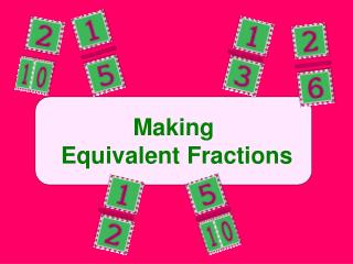 Making  Equivalent Fractions