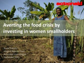 Averting the food crisis by  investing in women smallholders