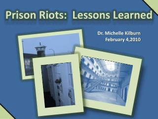 Prison Riots:  Lessons  Learned