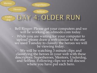 Day 4: Older Run
