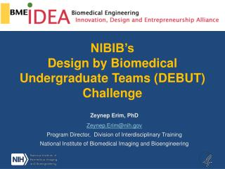 NIBIB's  Design by Biomedical Undergraduate Teams (DEBUT) Challenge