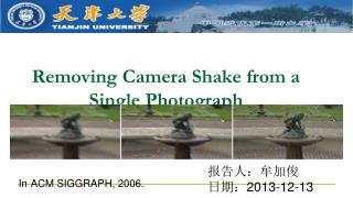 Removing Camera Shake from a Single Photograph