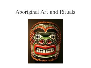Aboriginal Art and Rituals