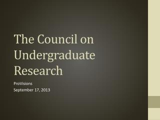 The Council on  Undergraduate Research