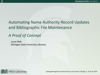 Automating Name Authority Record Updates and Bibliographic File Maintenance