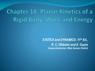 Chapter 18- Planar Kinetics of a Rigid Body: Work and Energy