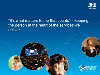 """It's what matters to me that counts"" – keeping the person at the heart of the services we deliver"
