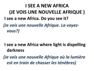 I SEE A NEW AFRICA ( JE VOIS UNE NOUVELLE AFRIQUE  )