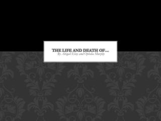 The Life And Death Of…