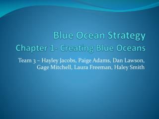Blue Ocean Strategy Chapter 1- Creating Blue Oceans