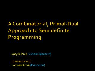 A Combinatorial, Primal-Dual Approach to  Semidefinite  Programming