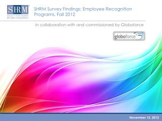 SHRM Survey  Findings : Employee  Recognition  Programs, Fall 2012