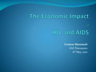 The Economic Impact  of HIV and AIDS