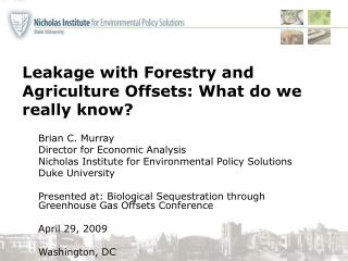 Leakage with Forestry and Agriculture  Offsets :  What do we really know?