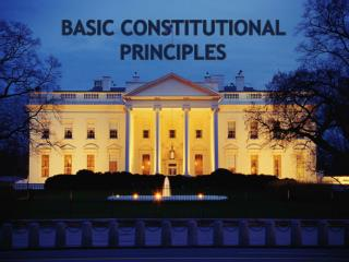 Basic Constitutional Principles