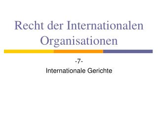 Recht der Internationalen Organisationen