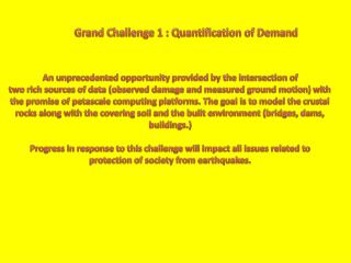 Grand Challenge 1 : Quantification of Demand