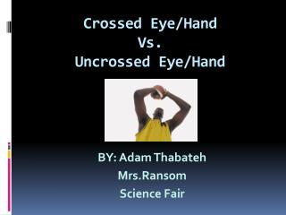 Crossed Eye/Hand  Vs.  Uncrossed Eye/Hand