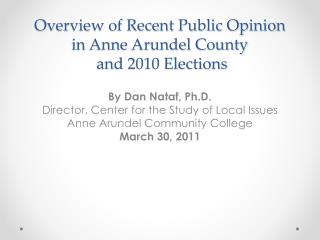 Overview of Recent  Public Opinion in Anne Arundel County  and 2010 Elections