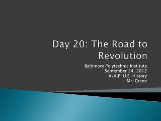 Day  20 :  The Road to Revolution