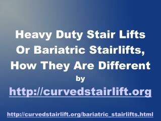 Why Bariatric Stair Lifts Are Different PowerPoint