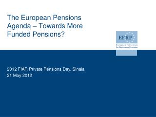 The European Pensions Agenda – Towards More Funded Pensions?